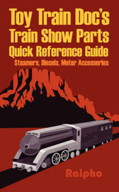Toy Train Doc's Train Show Parts Quick Reference Guide by Ralpho image
