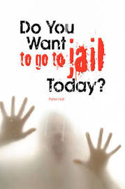 Do You Want to Go to Jail Today? by Peter Hall image