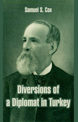 Diversions of a Diplomat in Turkey by Samuel Sullivan Cox image