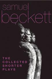 Collected Shorter Plays by Samuel Beckett