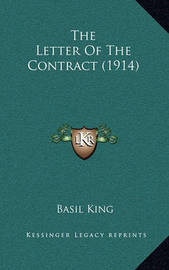 The Letter of the Contract (1914) by Basil King