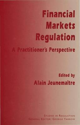 Financial Markets Regulation by Alain Jeunemaitre