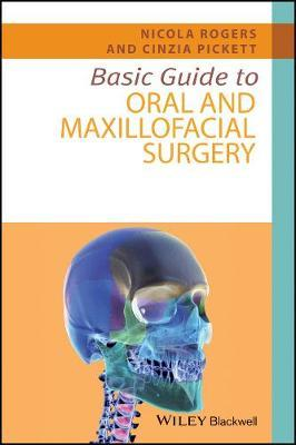 Basic Guide to Oral and Maxillofacial Surgery by Nicola Rogers image