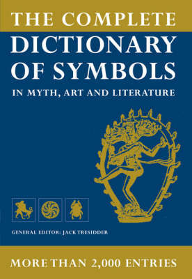 The Complete Dictionary of Symbols by Jack Tresidder image