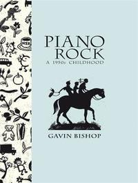 Piano Rock: A 1950s Childhood by Gavin Bishop