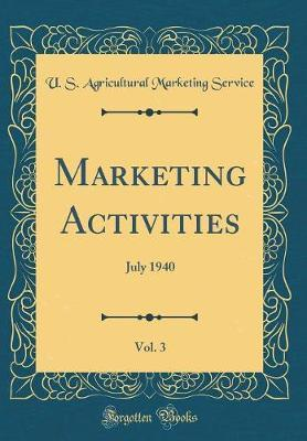 Marketing Activities, Vol. 3 by U S Agricultural Marketing Service image