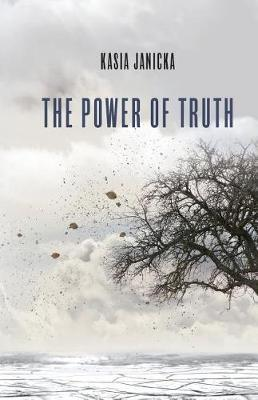 The Power of Truth by Kasia Janicka