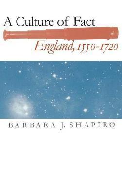 A Culture of Fact by Barbara J. Shapiro