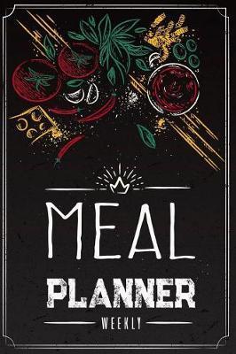 Weekly Meal Planner by Maggie L Brook