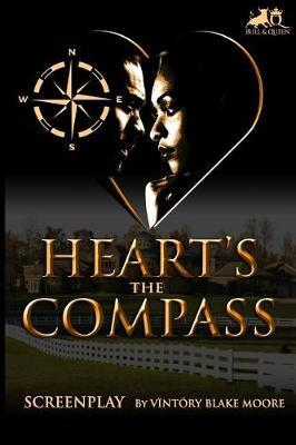 HEART'S COMPASS - Screenplay by Vintory Blake Moore