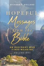 Hopeful Messages from The Bible by Richard P Holland image