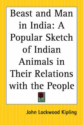 Beast and Man in India: A Popular Sketch of Indian Animals in Their Relations with the People by John Lockwood Kipling image
