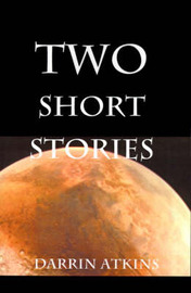 Two Short Stories by Darrin Atkins image