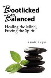 Bootlicked to Balanced by Candi Dugas image