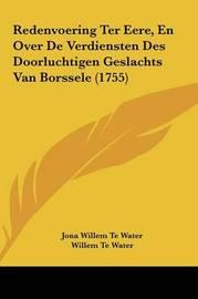 Redenvoering Ter Eere, En Over de Verdiensten Des Doorluchtigen Geslachts Van Borssele (1755) by Jona Willem Te Water image
