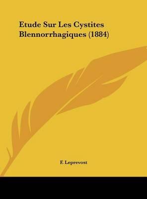 Etude Sur Les Cystites Blennorrhagiques (1884) by F Leprevost image