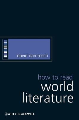 How to Read World Literature by David Damrosch