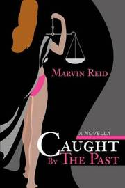 Caught by the Past: A Novella by Marvin Reid image