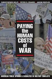 Paying the Human Costs of War by Christopher Gelpi
