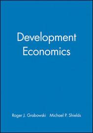 Development Economics by Richard Grabowski