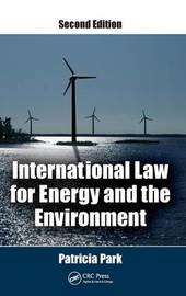 International Law for Energy and the Environment by Patricia Park