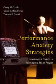 Performance Anxiety Strategies by Casey McGrath