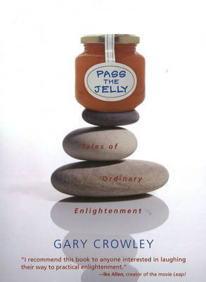 Pass the Jelly by Gary Crowley