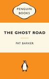 The Ghost Road (Popular Penguins) by Pat Barker