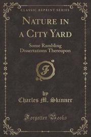 Nature in a City Yard by Charles M Skinner