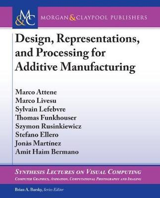 Design, Representations, and Processing for Additive Manufacturing by Marco Attene image