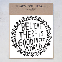 Natural Life: Wall Decal - Believe Good In World