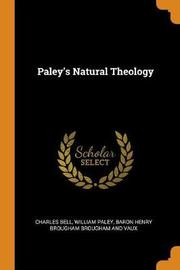 Paley's Natural Theology by Charles Bell