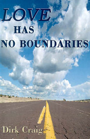 Love Has No Boundaries by Dirk Craig image