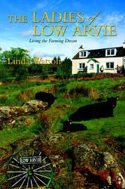 The Ladies of Low Arvie by Linda Watson