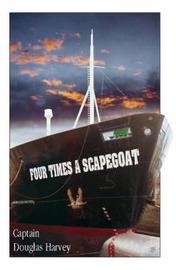 Four Times a Scapegoat by Douglas Harvey image