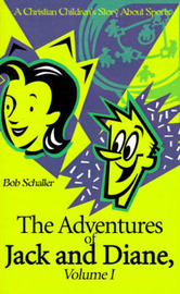 The Adventures of Jack and Diane: A Christian Children's Story about Sports by Bob Schaller image