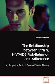 The Relationship Between Strain, HIV/AIDS Risk- Behavior and Adherence by Marguerite Keesee image