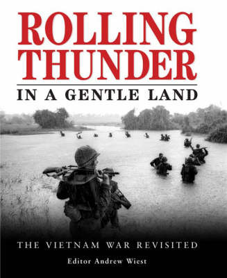 Rolling Thunder in a Gentle Land by Andrew A Wiest