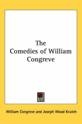 The Comedies of William Congreve by William Congreve