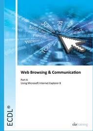 ECDL Syllabus 5.0 Module 7a Web Browsing Using Internet Explorer 8 by CIA Training Ltd