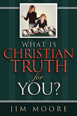 What Is Christian Truth for You? by Jim Moore image
