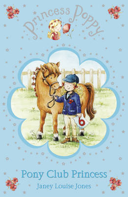 Princess Poppy: Pony Club Princess by Janey Louise Jones image