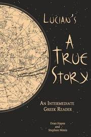 Lucian's a True Story by Stephen Nimis
