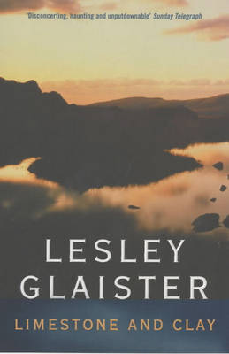 Limestone and Clay by Lesley Glaister image