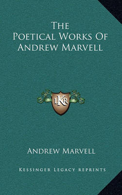 The Poetical Works of Andrew Marvell by Andrew Marvell