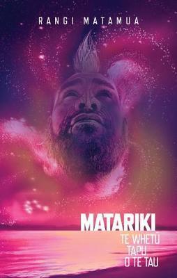 Matariki: Te Whetū Tapu o te Tau by Rangi Matamua image