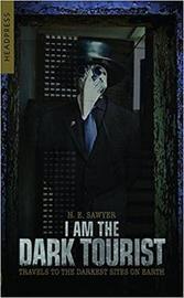 I Am The Dark Tourist by H.E. Sawyer