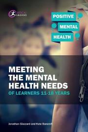 Meeting the Mental Health Needs of Learners 11-18 Years by Jonathan Glazzard image