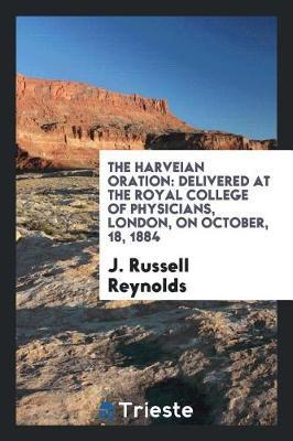 The Harveian Oration by J Russell Reynolds image