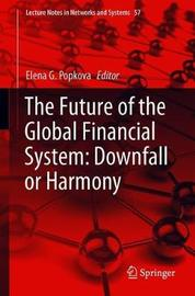 The Future of the Global Financial System: Downfall or Harmony